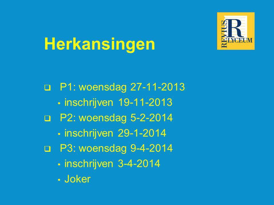 Herkansingen P1: woensdag 27-11-2013 inschrijven 19-11-2013
