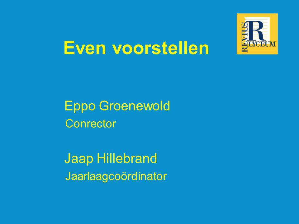 Even voorstellen Eppo Groenewold Jaap Hillebrand Conrector