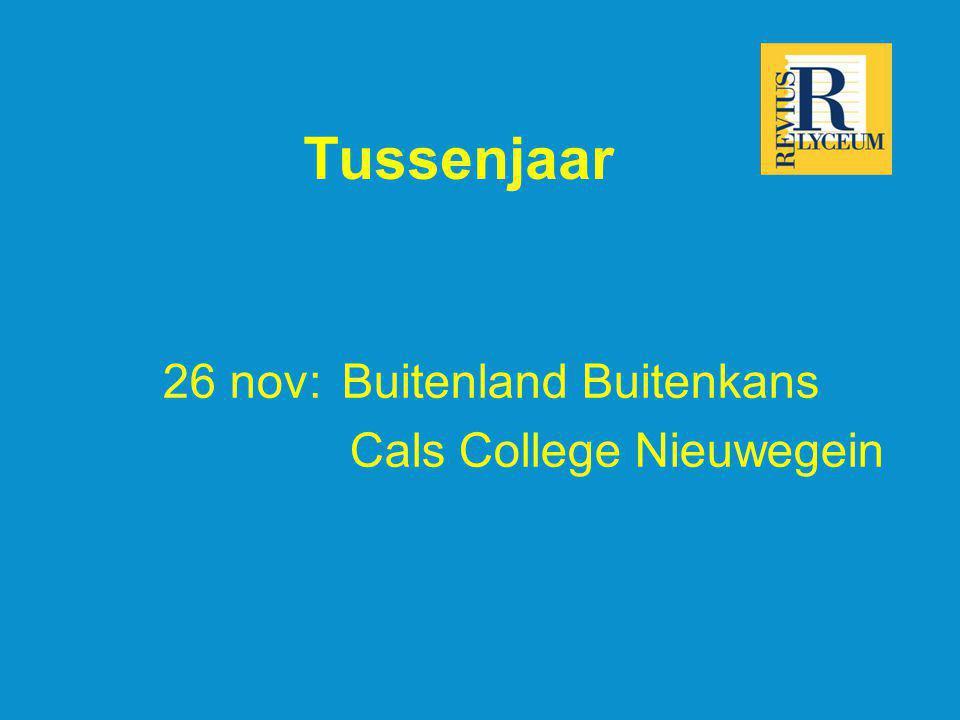 Tussenjaar 26 nov: Buitenland Buitenkans Cals College Nieuwegein