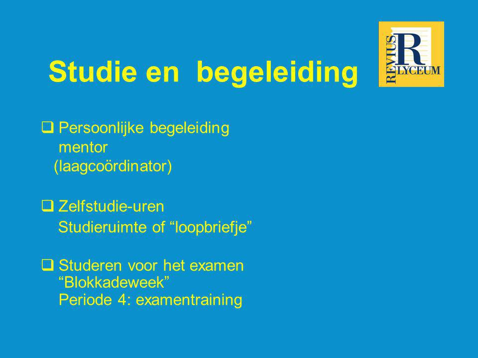 Studie en begeleiding Persoonlijke begeleiding mentor