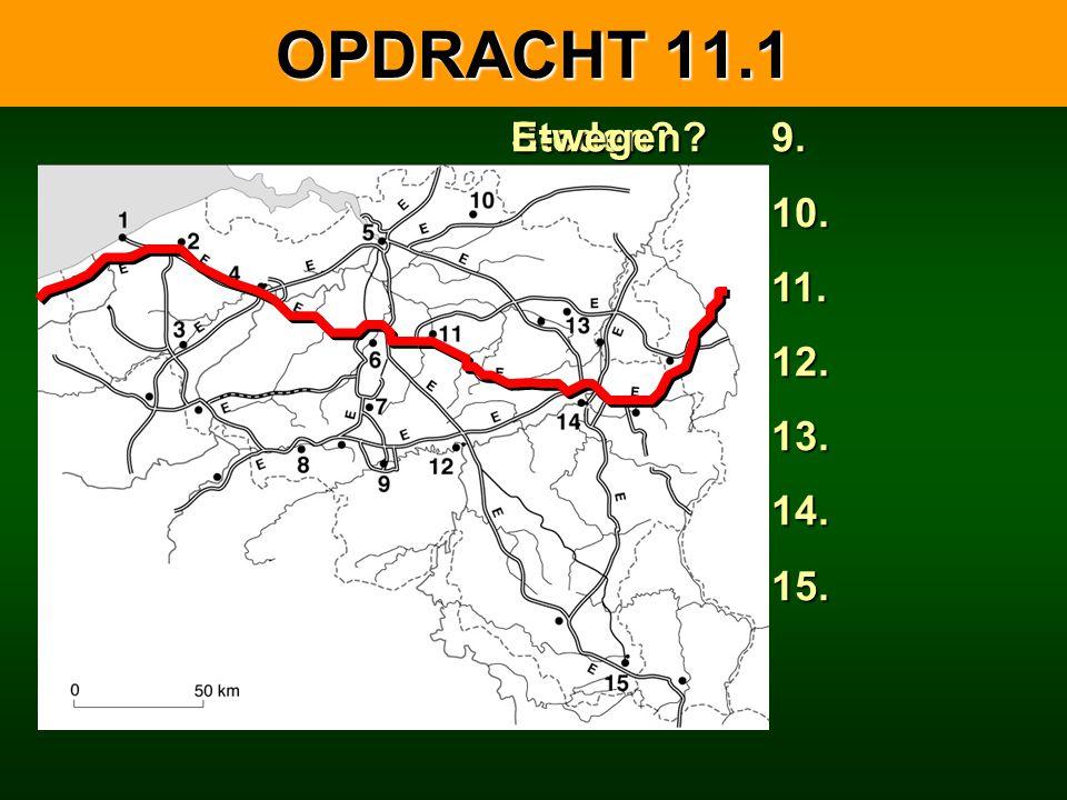 OPDRACHT 11.1 Steden E-wegen 9. 10. 11. 12. 13. 14. 15.