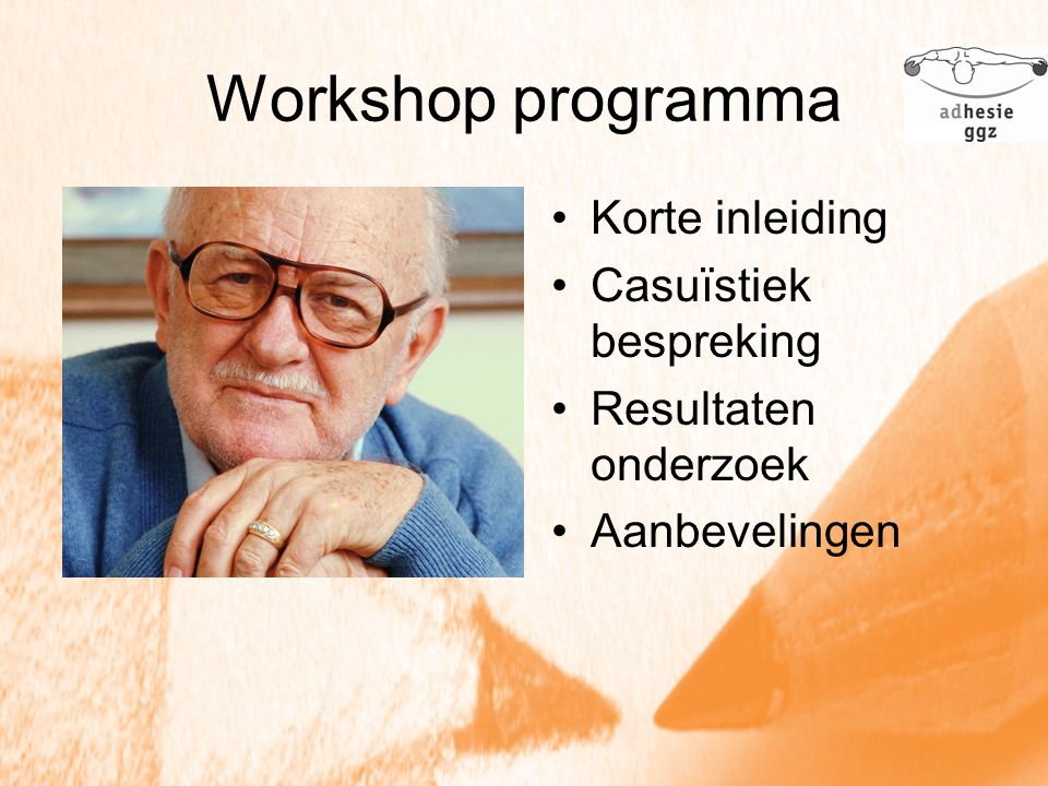 Workshop programma Korte inleiding Casuïstiek bespreking