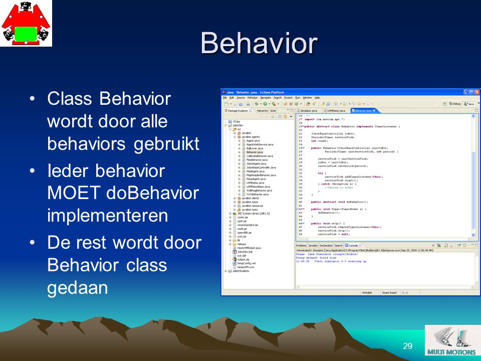 Behavior Class Behavior wordt door alle behaviors gebruikt