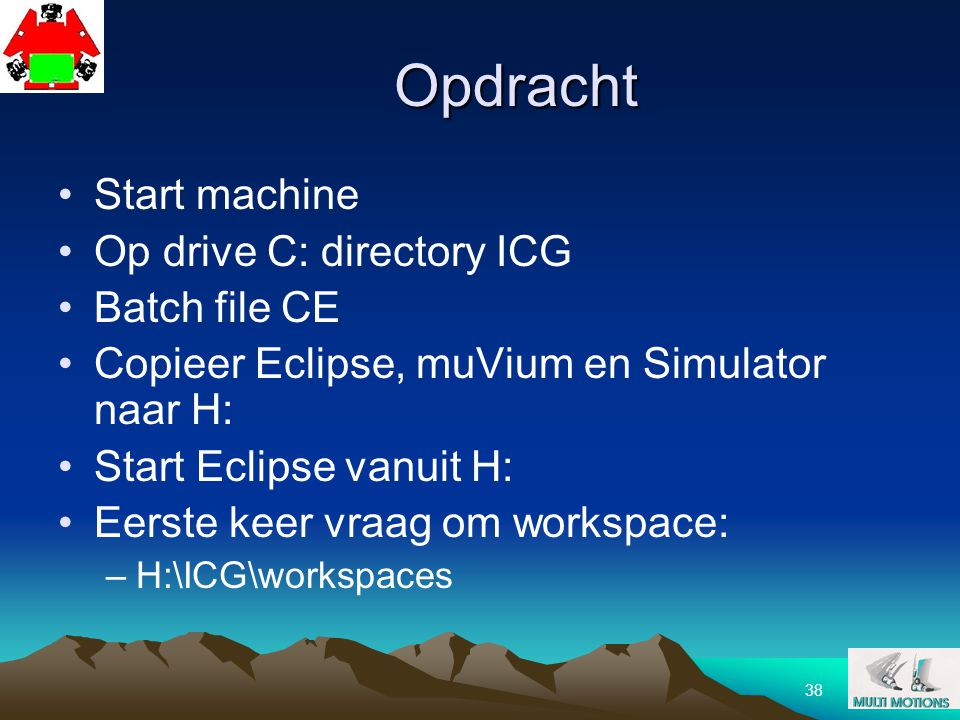 Opdracht Start machine Op drive C: directory ICG Batch file CE