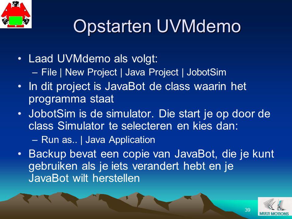 Opstarten UVMdemo Laad UVMdemo als volgt: