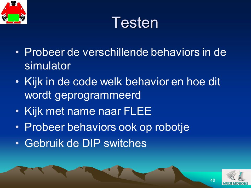 Testen Probeer de verschillende behaviors in de simulator