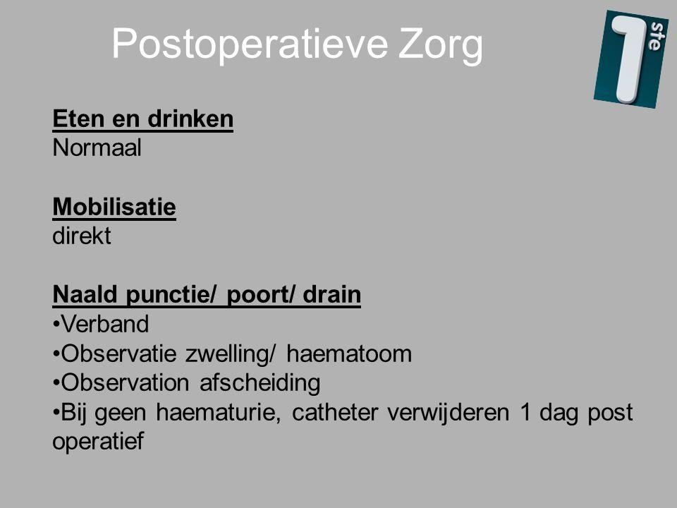 Postoperatieve Zorg Eten en drinken Normaal Mobilisatie direkt