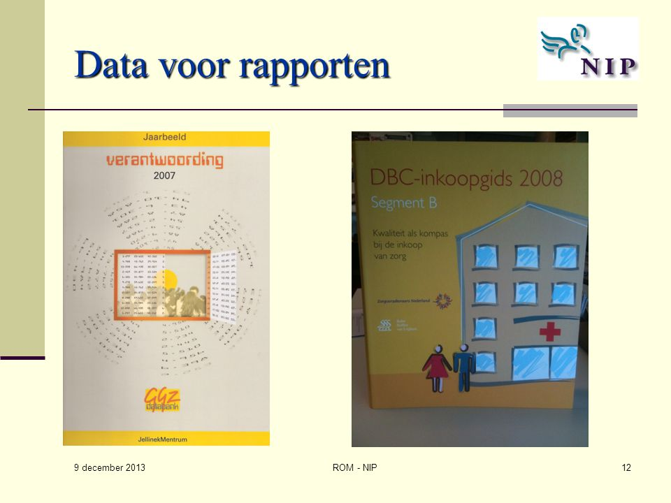 Data voor rapporten 9 december 2013 ROM - NIP