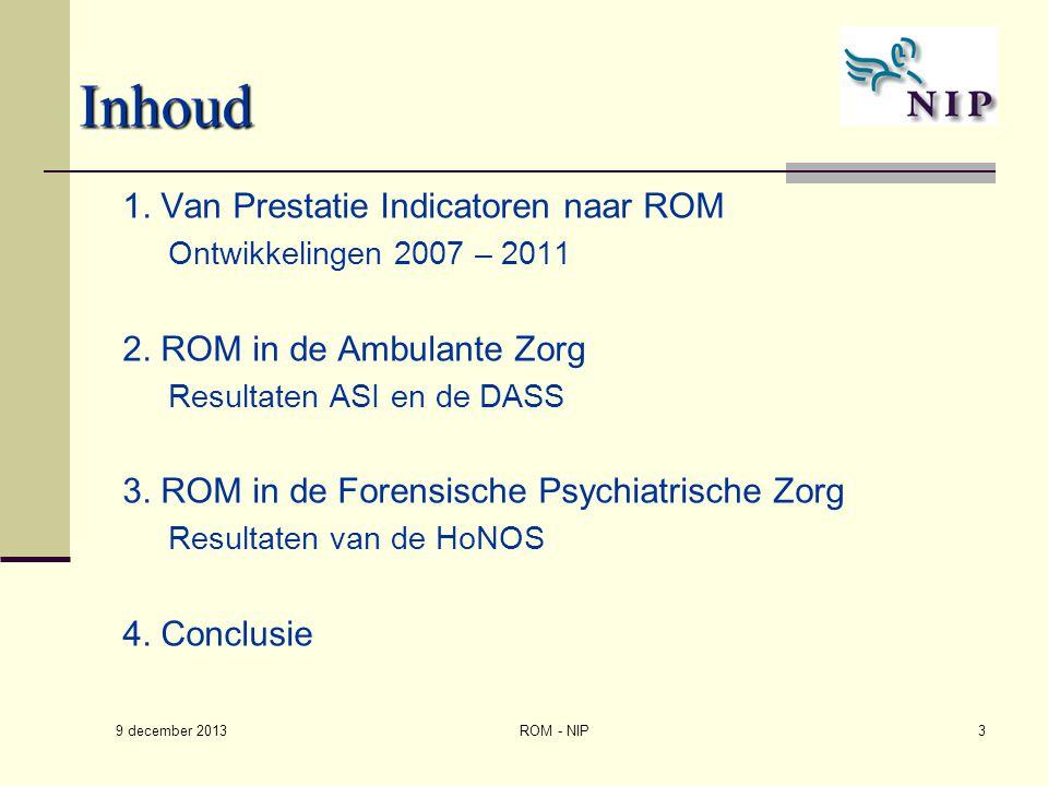 Inhoud 1. Van Prestatie Indicatoren naar ROM