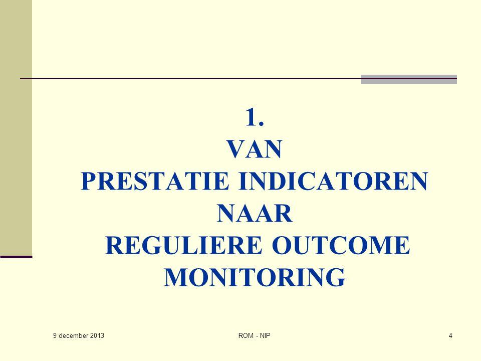 1. Van Prestatie Indicatoren naar Reguliere Outcome Monitoring