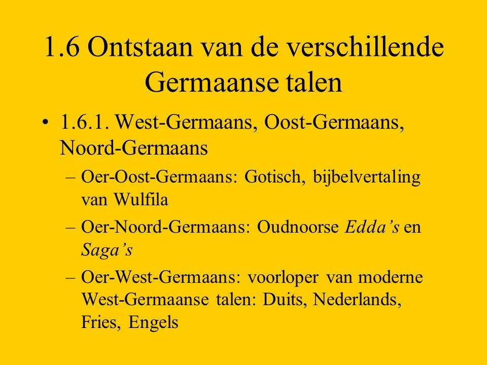 1.6 Ontstaan van de verschillende Germaanse talen