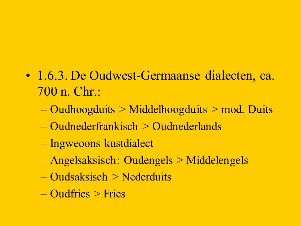 1.6.3. De Oudwest-Germaanse dialecten, ca. 700 n. Chr.: