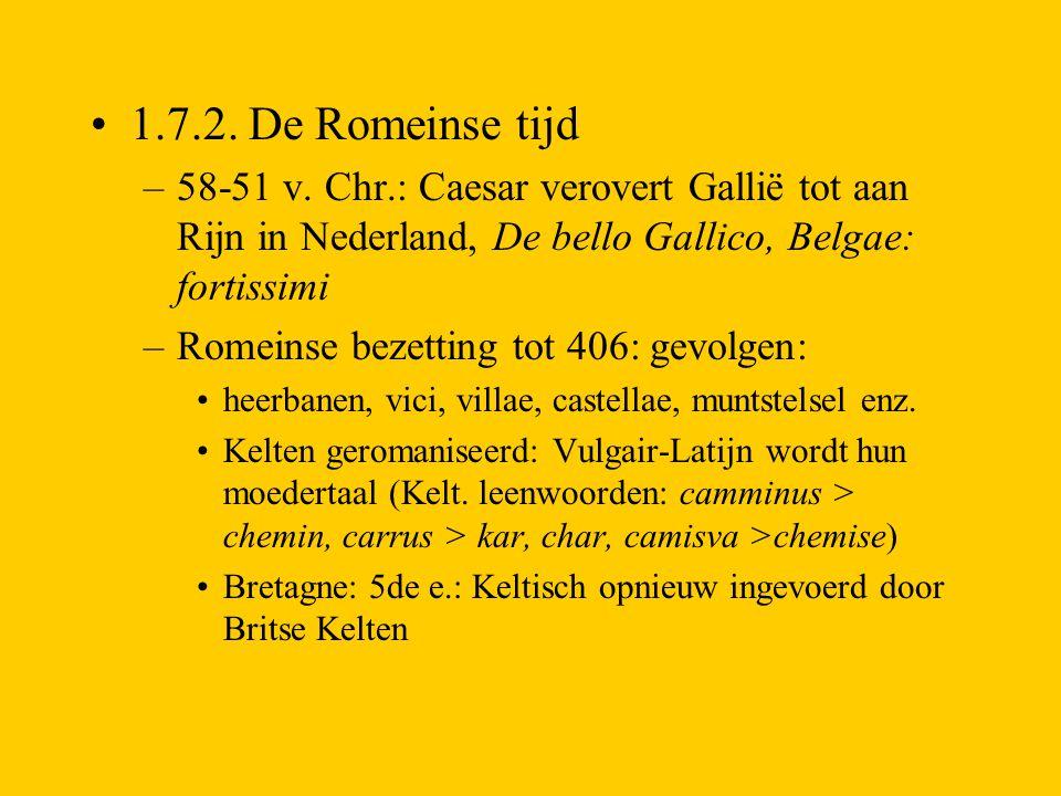 1.7.2. De Romeinse tijd 58-51 v. Chr.: Caesar verovert Gallië tot aan Rijn in Nederland, De bello Gallico, Belgae: fortissimi.