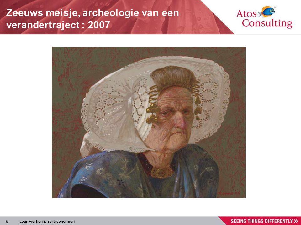 Zeeuws meisje, archeologie van een verandertraject : 2007