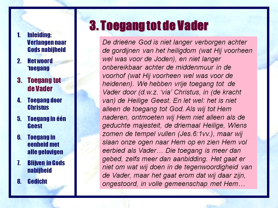 3. Toegang tot de Vader Inleiding: Verlangen naar Gods nabijheid. Het woord 'toegang. Toegang tot de Vader.