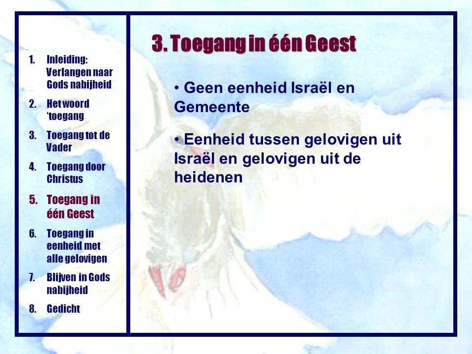 3. Toegang in één Geest Geen eenheid Israël en Gemeente