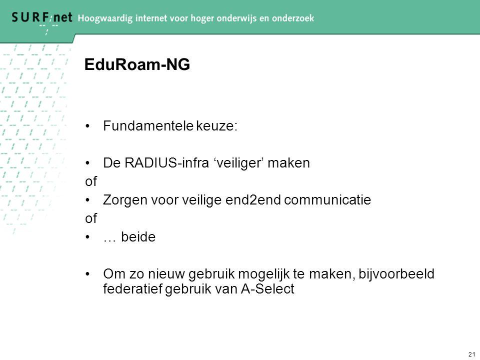 EduRoam-NG Fundamentele keuze: De RADIUS-infra 'veiliger' maken of