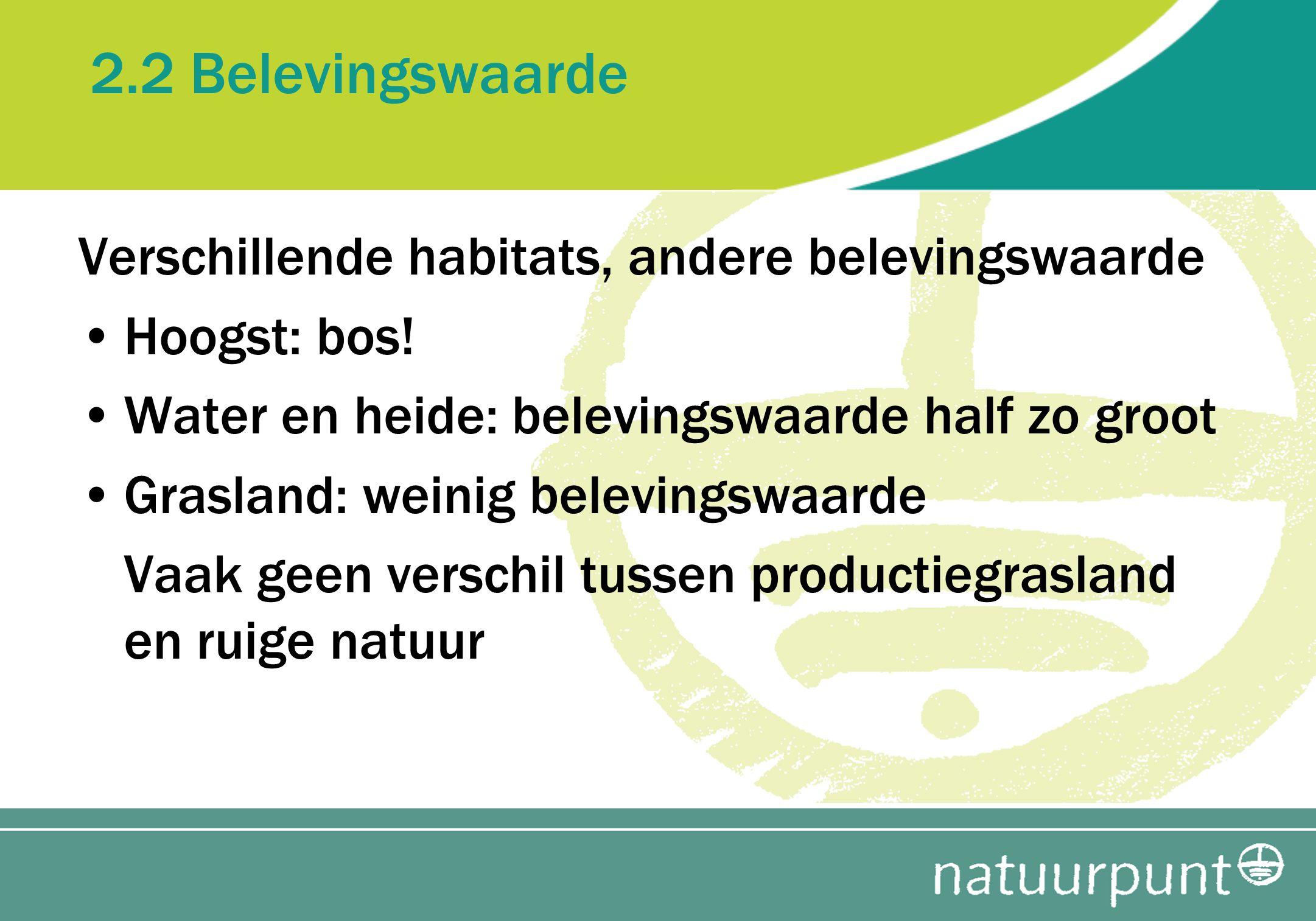 2.2 Belevingswaarde Verschillende habitats, andere belevingswaarde