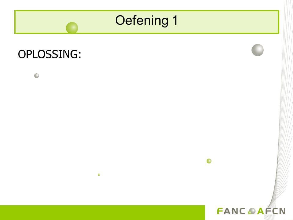 Oefening 1 OPLOSSING: