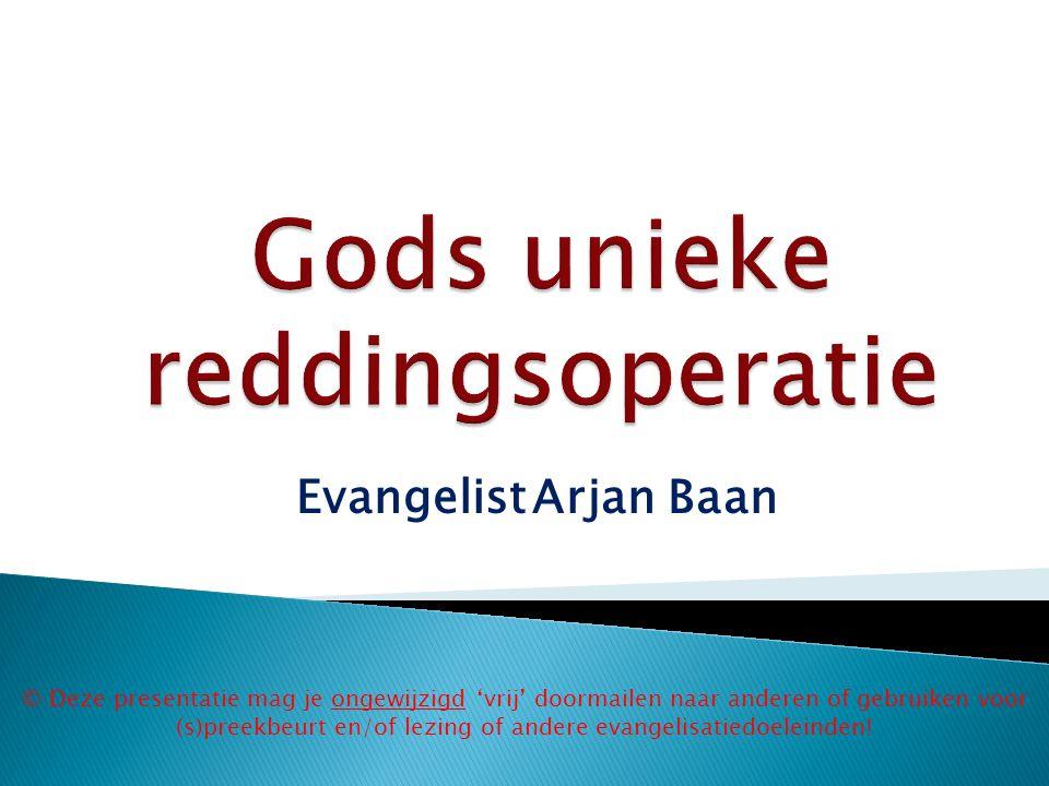 Gods unieke reddingsoperatie