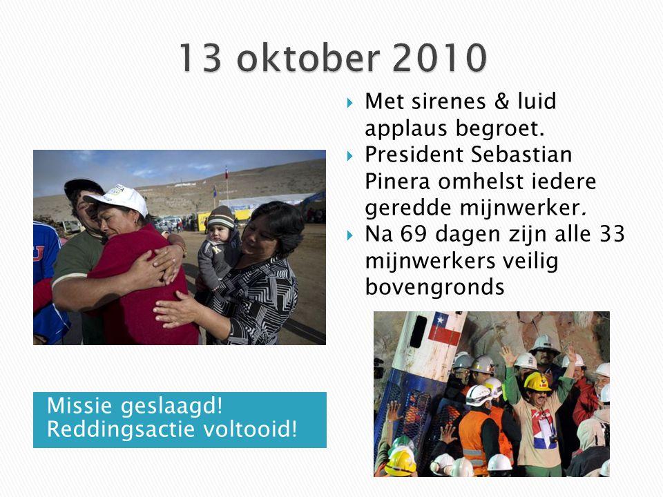 13 oktober 2010 Met sirenes & luid applaus begroet.