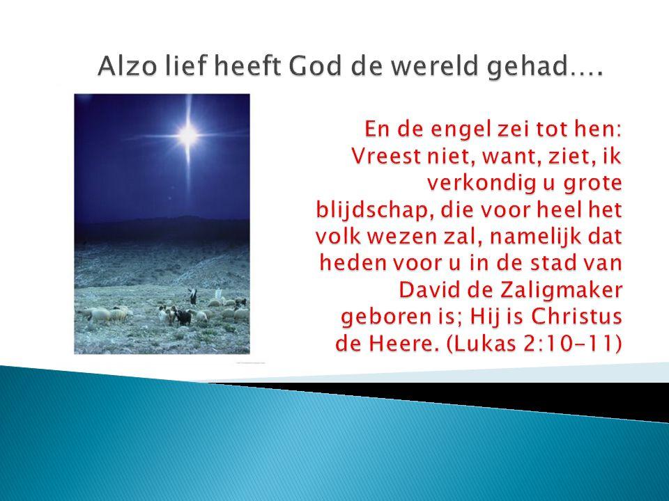 Alzo lief heeft God de wereld gehad….