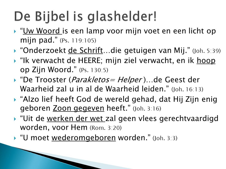 De Bijbel is glashelder!