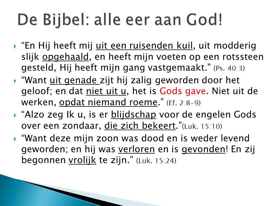 De Bijbel: alle eer aan God!