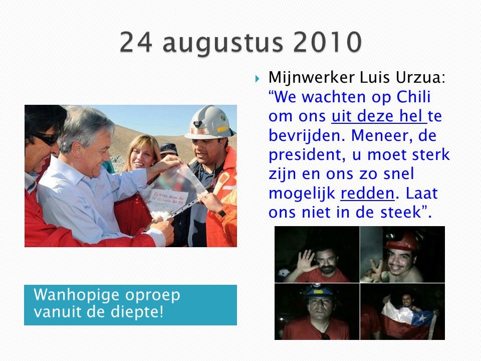 24 augustus 2010 Mijnwerker Luis Urzua: