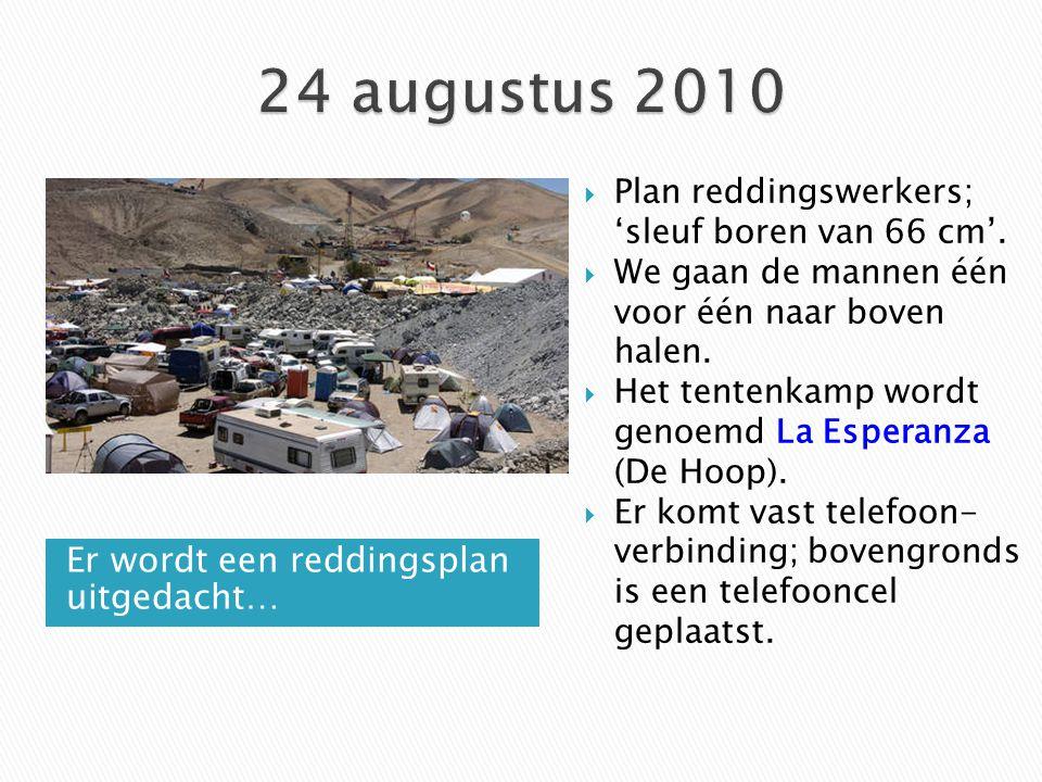 24 augustus 2010 Er wordt een reddingsplan uitgedacht…