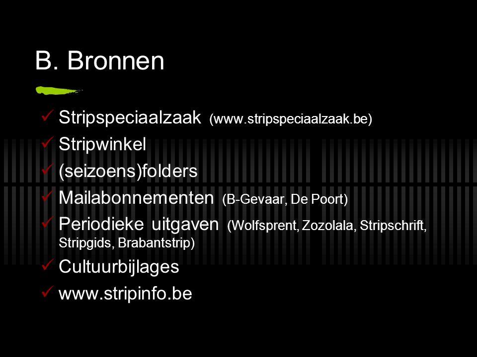 B. Bronnen Stripspeciaalzaak (www.stripspeciaalzaak.be) Stripwinkel