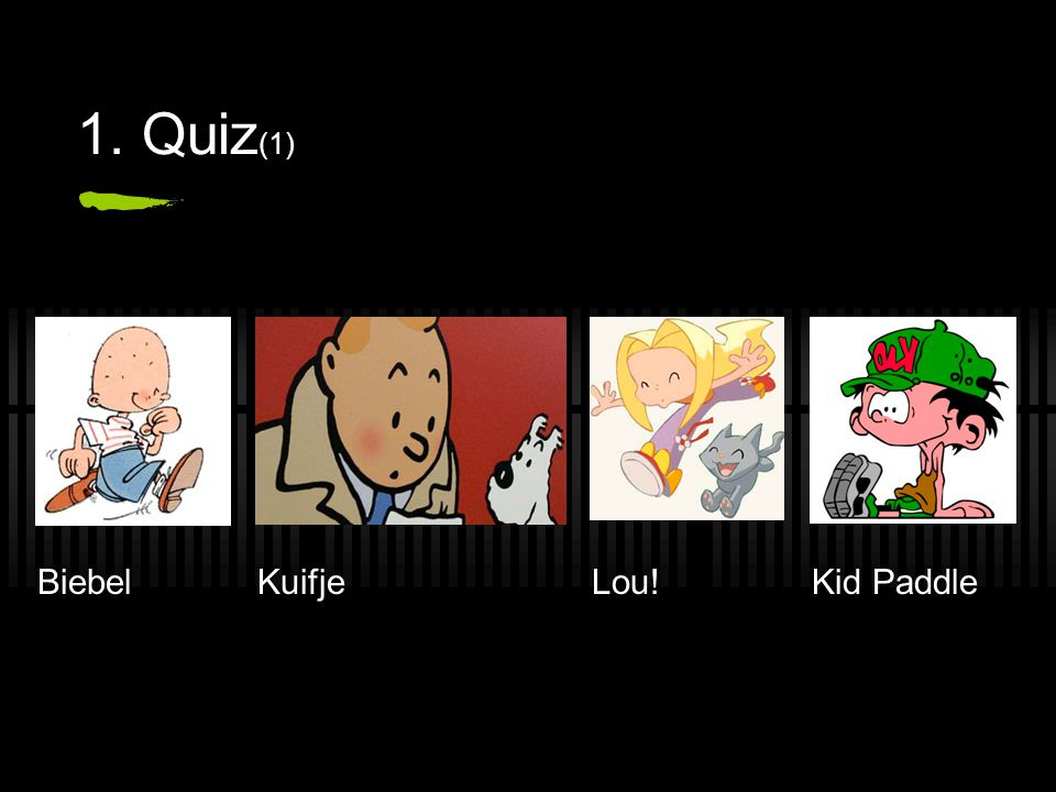 1. Quiz(1) Biebel Kuifje Lou! Kid Paddle