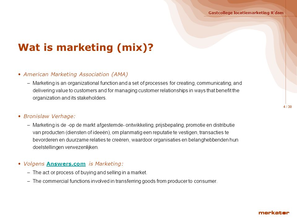 Wat is marketing (mix) American Marketing Association (AMA)