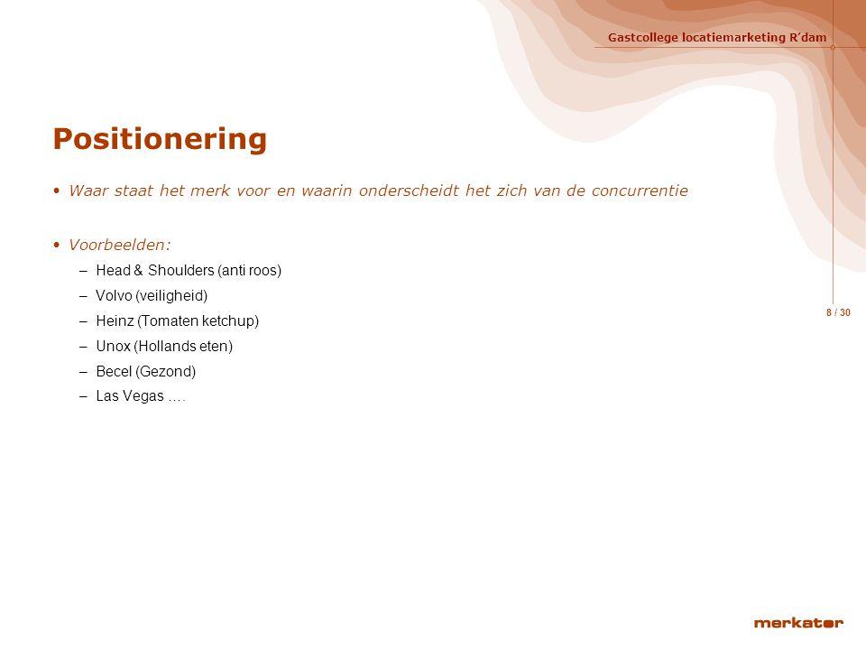 Positionering Waar staat het merk voor en waarin onderscheidt het zich van de concurrentie. Voorbeelden: