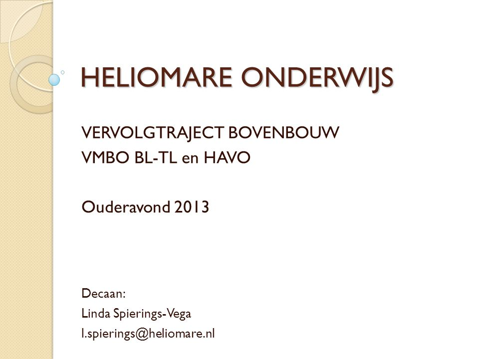 HELIOMARE ONDERWIJS VERVOLGTRAJECT BOVENBOUW VMBO BL-TL en HAVO