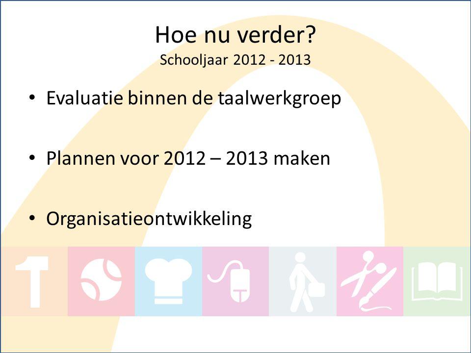 Hoe nu verder Schooljaar 2012 - 2013