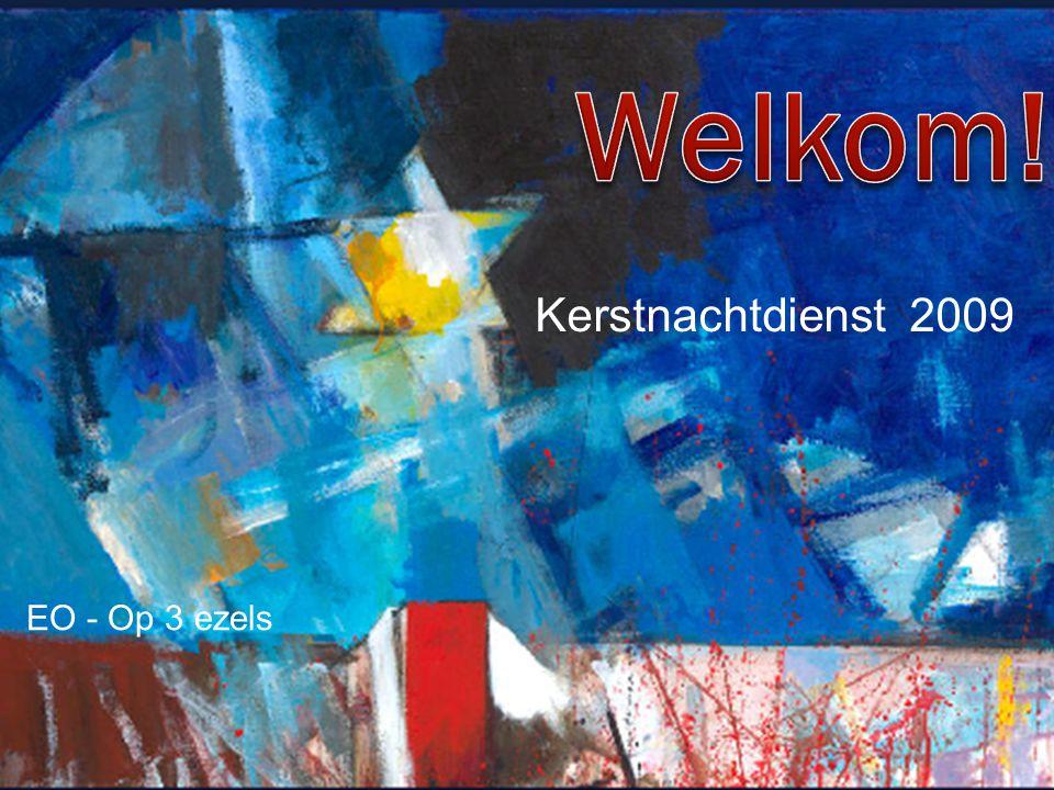 Welkom! Kerstnachtdienst 2009 EO - Op 3 ezels