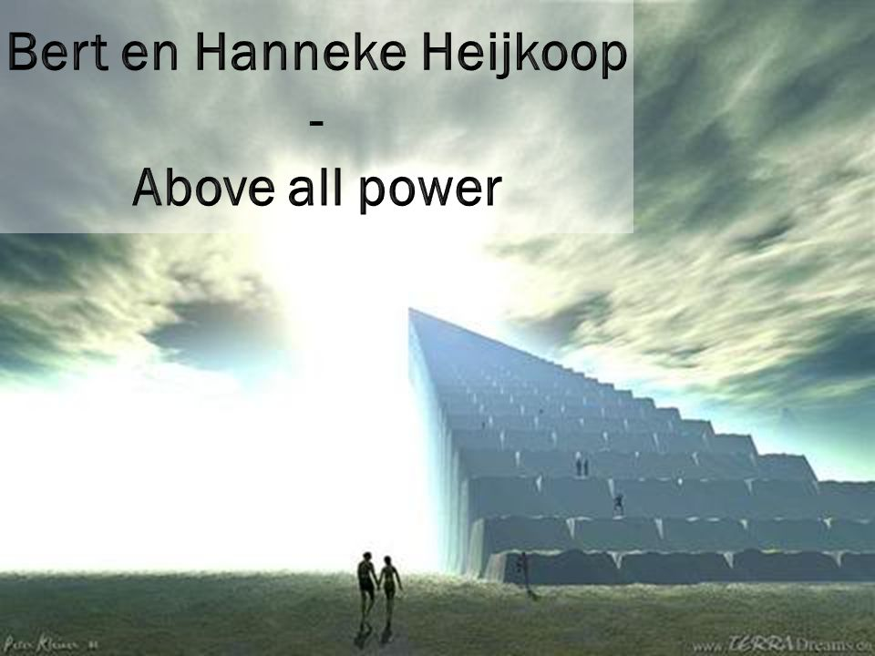 Bert en Hanneke Heijkoop - Above all power