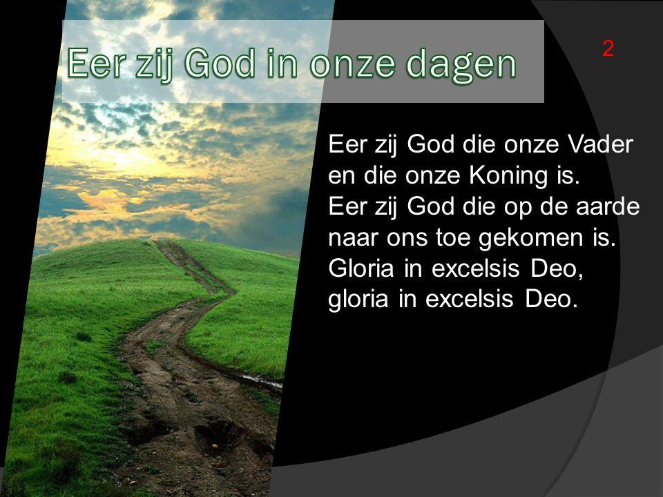 Eer zij God in onze dagen