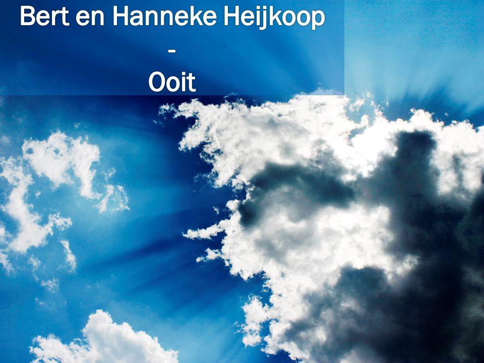Bert en Hanneke Heijkoop - Ooit