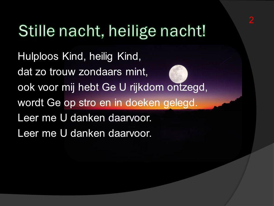 Stille nacht, heilige nacht!