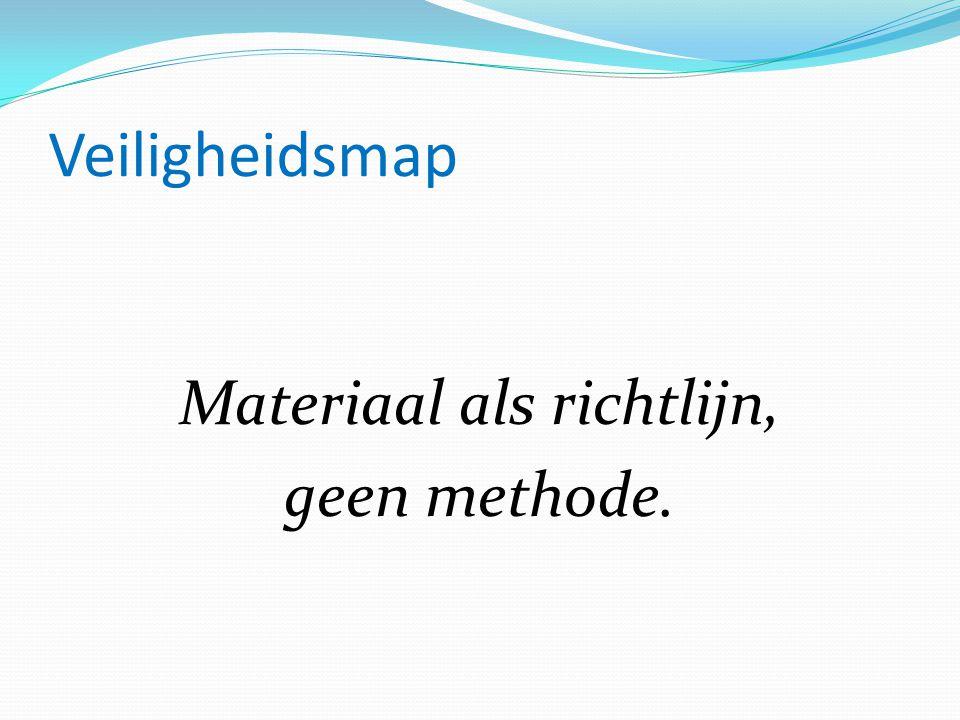 Materiaal als richtlijn, geen methode.