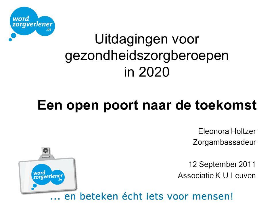 Uitdagingen voor gezondheidszorgberoepen in 2020 Een open poort naar de toekomst