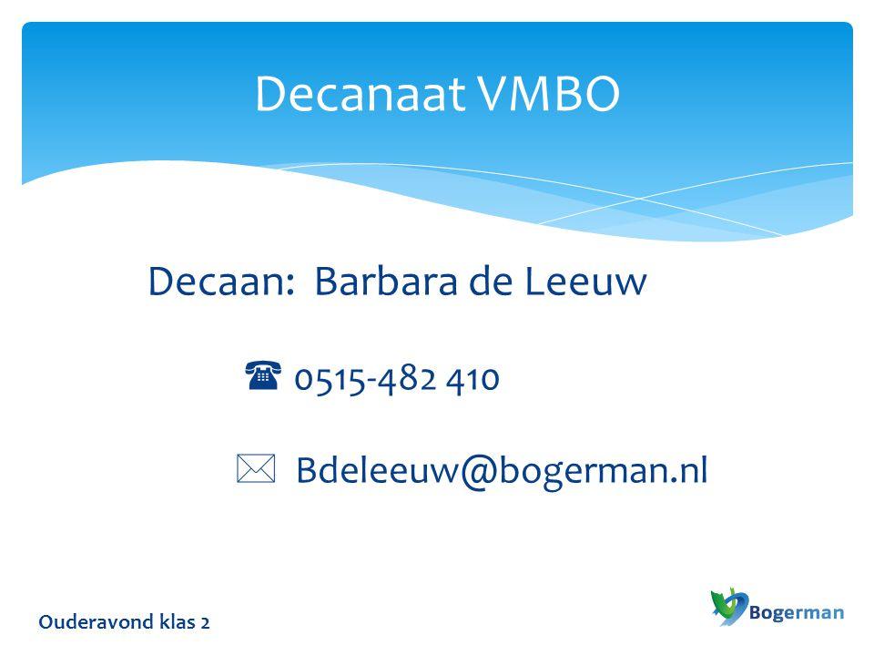 Decanaat VMBO Decaan: Barbara de Leeuw  0515-482 410