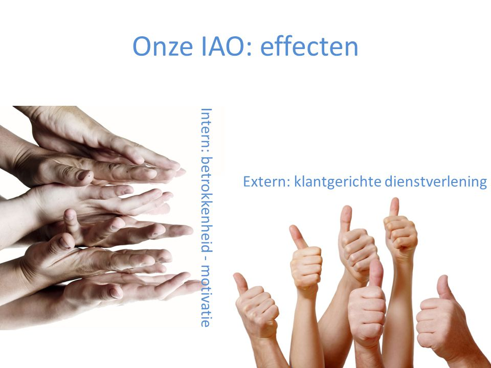 Onze IAO: effecten Intern: betrokkenheid - motivatie
