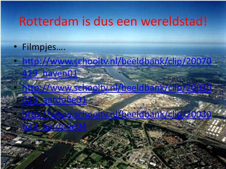 Rotterdam is dus een wereldstad!