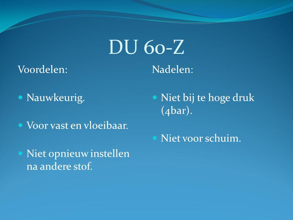 DU 60-Z Voordelen: Nauwkeurig. Voor vast en vloeibaar.