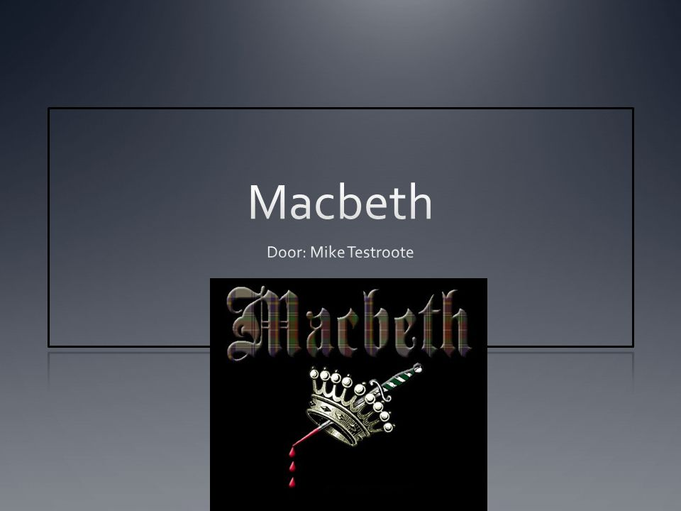 Macbeth Door: Mike Testroote