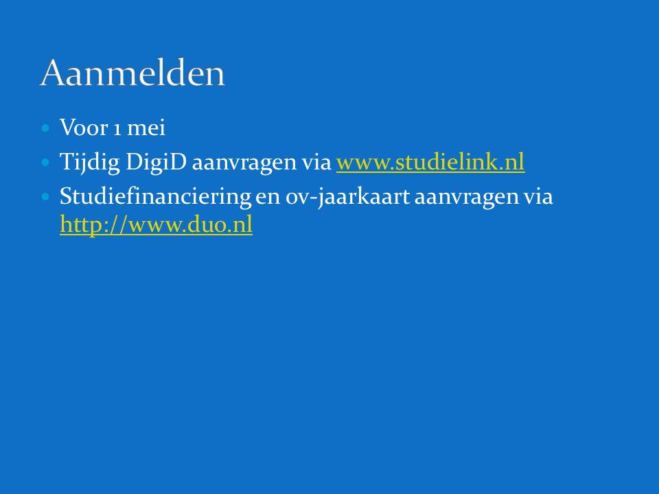 Aanmelden Voor 1 mei Tijdig DigiD aanvragen via www.studielink.nl