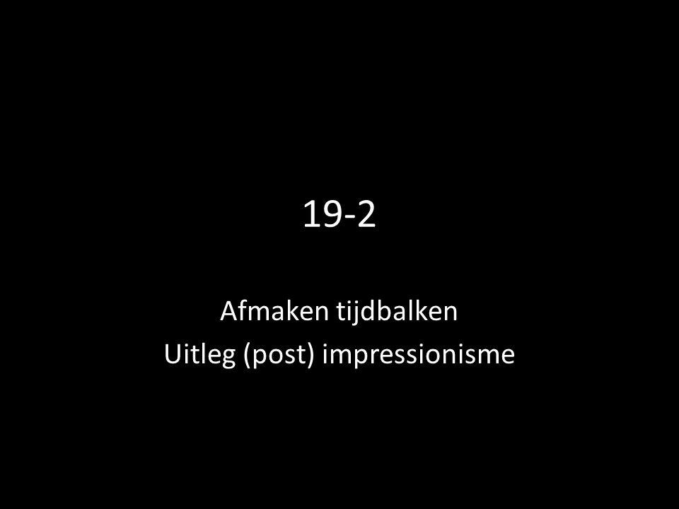 Afmaken tijdbalken Uitleg (post) impressionisme